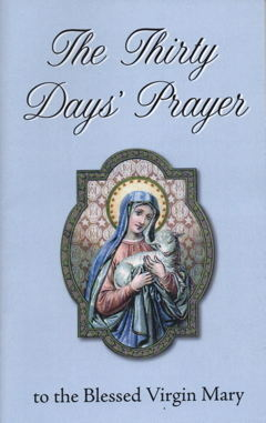 Thirty Days Prayer To The Blessed Virgin Mary St
